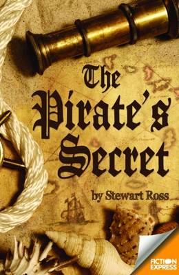 The Pirate's Secret by Stewart Ross