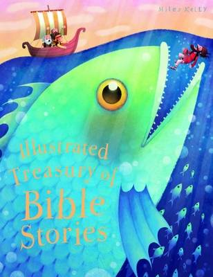 Illustrated Treasury of Bible Stories by Kelly Miles