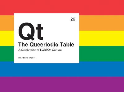 The Queeriodic Table: A Celebration of LGBTQ+ Culture book