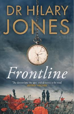 Frontline: The sweeping WWI drama that 'deserves to be read' - Jeffrey Archer by Dr Hilary Jones
