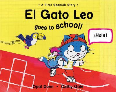 El Gato Leo Goes to School (Dual Language Spanish/English) by Opal Dunn