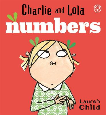 Charlie and Lola: Numbers: Board Book by Lauren Child