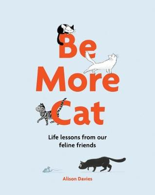 Be More Cat by Alison Davies