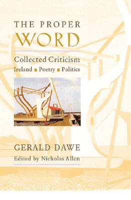 The Proper Word by Gerald Dawe