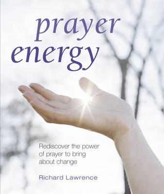 Prayer Energy by Richard Lawrence