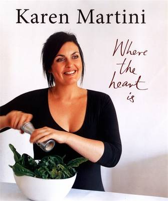 Karen Martini: Where The Heart Is by Karen Martini