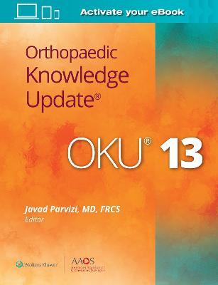 Orthopaedic Knowledge Update (R) 13: Print + Ebook by Javad Parvizi