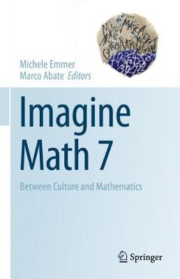 Imagine Math 7: Between Culture and Mathematics by Michele Emmer