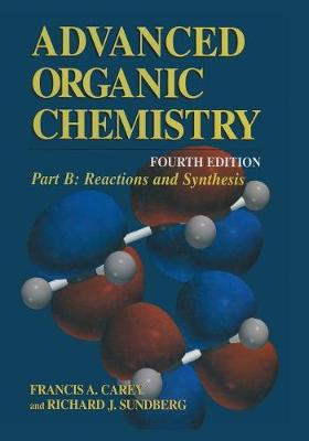 Part B: Reactions and Synthesis by Francis A. Carey