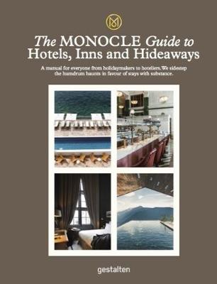 The Monocle Guide To Hotels, Inns and Hideaways by Monocle