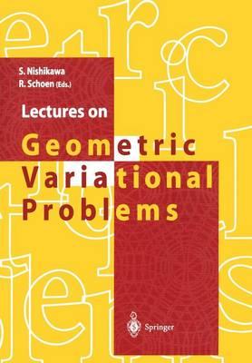 Lectures on Geometric Variational Problems by Seiki Nishikawa