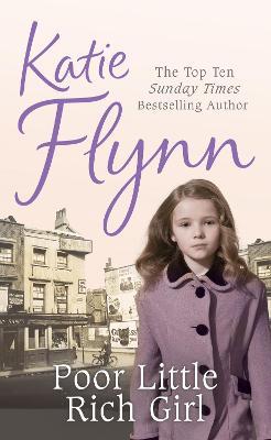 Poor Little Rich Girl by Katie Flynn