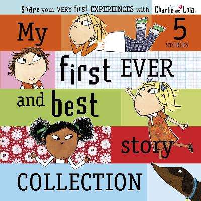 Charlie and Lola: My First Ever and Best Story Collection by
