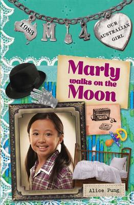 Our Australian Girl: Marly Walks On The Moon (Book 4) book