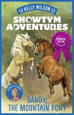 Showtym Adventures 1: Dandy, the Mountain Pony by Kelly Wilson