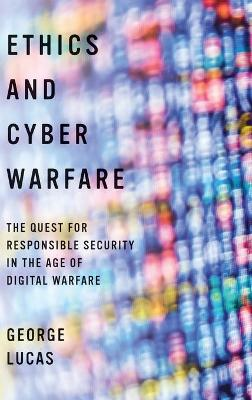 Ethics and Cyber Warfare book