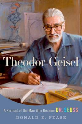 Theodor Geisel by Donald E. Pease