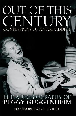 Out of This Century: Confessions of an Art Addict by Peggy Guggenheim