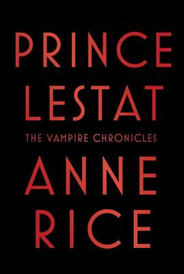 Prince Lestat by Anne Rice