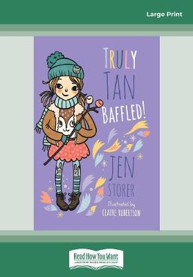 Truly Tan: #7 Baffled! by Jen Storer and Claire Robertson