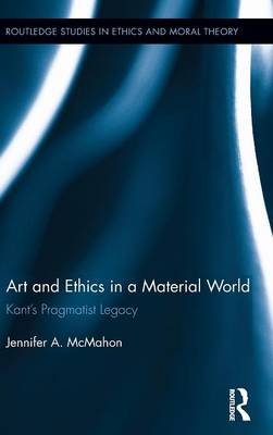 Art and Ethics in a Material World by Jennifer A McMahon