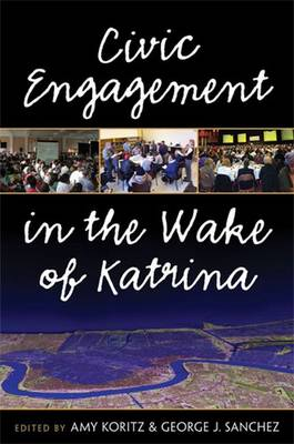 Civic Engagement in the Wake of Katrina by Amy Koritz