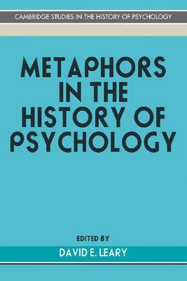 Metaphors in the History of Psychology by David E. Leary