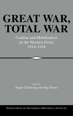 Great War, Total War by Roger Chickering