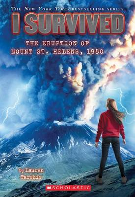 I Survived the Eruption of Mount St. Helens, 1980 by Lauren Tarshis