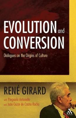 Evolution and Conversion by Rene Girard