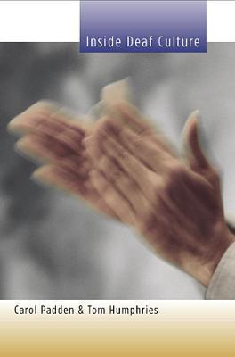 Inside Deaf Culture by Carol Padden
