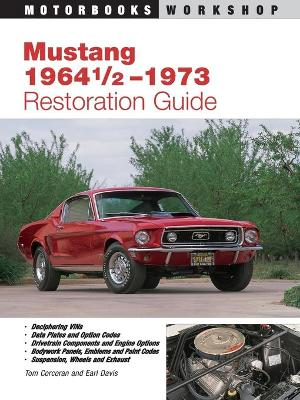 Mustang 1964 1/2 - 73 Restoration Guide by Tom Corcoran