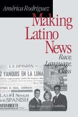 Making Latino News by America Rodriguez