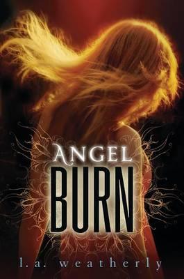Angel Burn by L A Weatherly