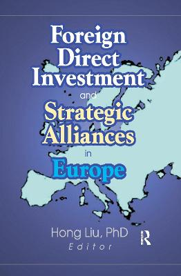 Foreign Direct Investment and Strategic Alliances in Europe by Liu Hong