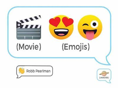 Movie Emojis: 100 Cinematic Q and As by Robb Pearlman