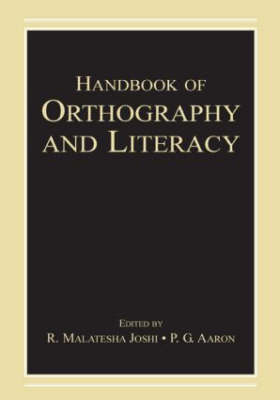 Handbook of Orthography and Literacy by P. G. Aaron