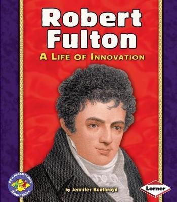 Robert Fulton by Jennifer Boothroyd