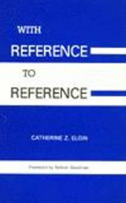 With Reference to Reference by Catherine Z. Elgin