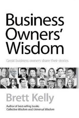 Business Owners' Wisdom by Brett Kelly