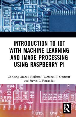 Introduction to IoT with Machine Learning and Image Processing using Raspberry Pi book