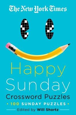 The New York Times Happy Sunday Crossword Puzzles: 100 Sunday Puzzles book