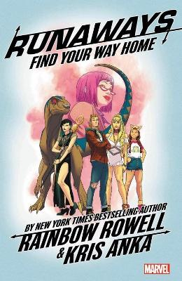 Runaways By Rainbow Rowell Vol. 1: Find Your Way Home book