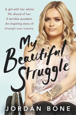 My Beautiful Struggle by Jordan Bone