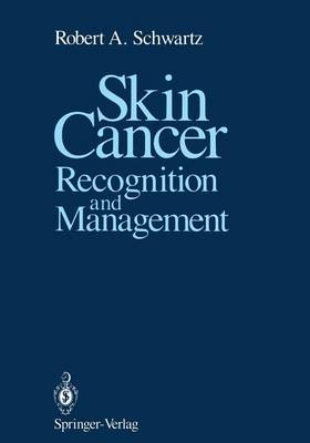 Skin Cancer by Robert A. Schwartz