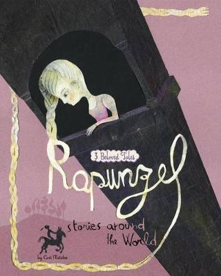 Rapunzel Stories Around the World by Cari Meister