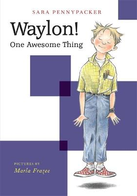 Waylon! One Awesome Thing by Sara Pennypacker