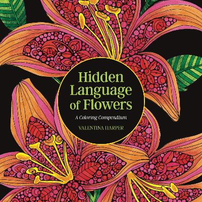 Hidden Language of Flowers: A Coloring Compendium by Valentina Harper