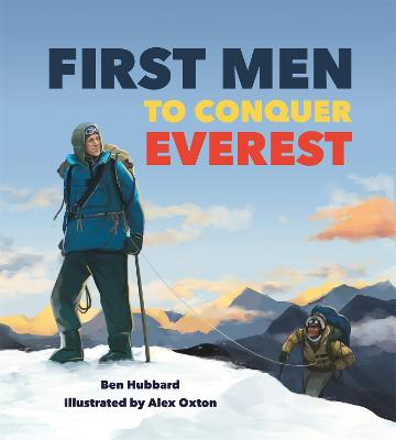 Famous Firsts: First Men to Conquer Everest by Ben Hubbard