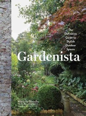 Gardenista by Michelle Slatalla
